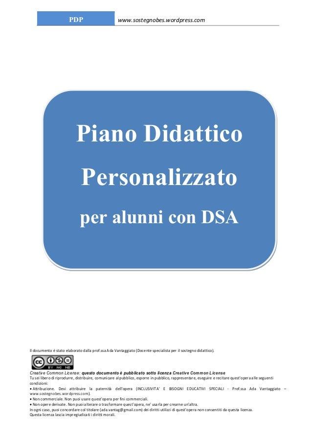 PDP www.sostegnobes.wordpress.com  Piano Didattico  Personalizzato  per alunni con DSA  Il documento è stato elaborato dal...