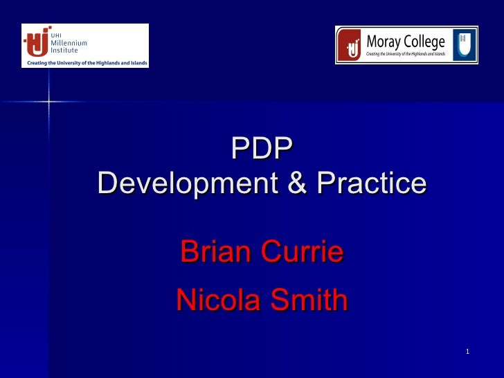 PDP Development & Practice Brian Currie Nicola Smith