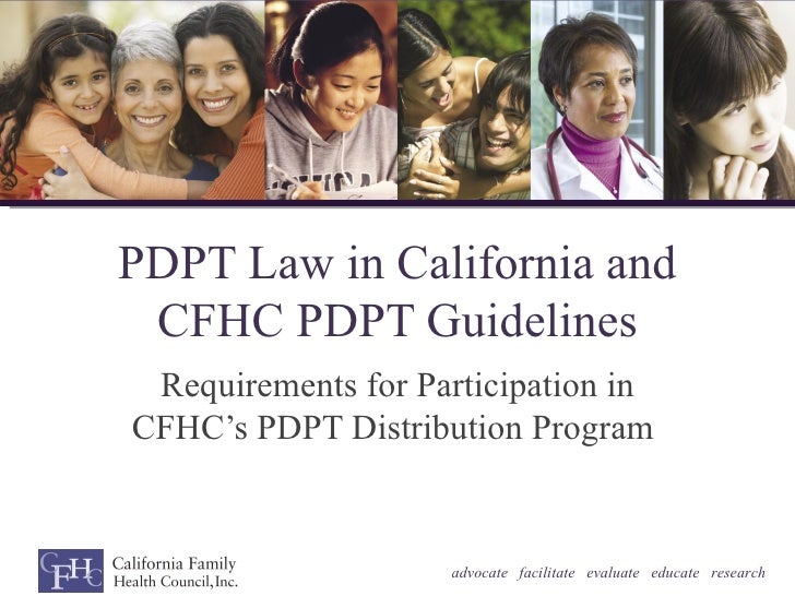 PDPT Law in California and CFHC PDPT Guidelines Requirements for Participation inCFHC's PDPT Distribution Program         ...