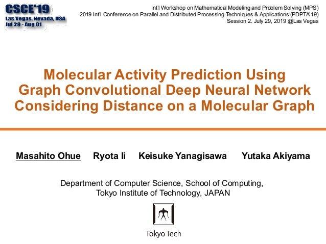 Molecular Activity Prediction Using Graph Convolutional Deep Neural Network Considering Distance on a Molecular Graph Int'...