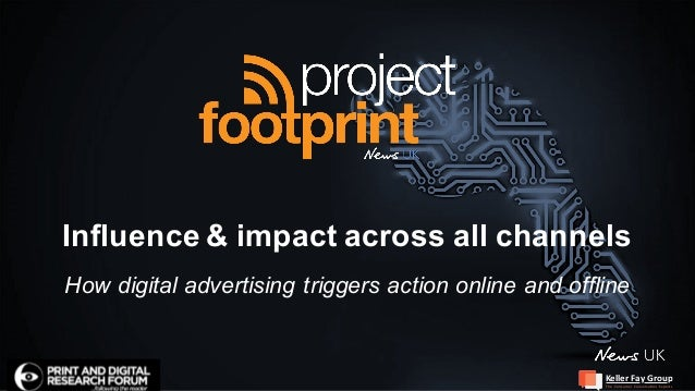 Influence & impact across all channels How digital advertising triggers action online and offline The Consumer...