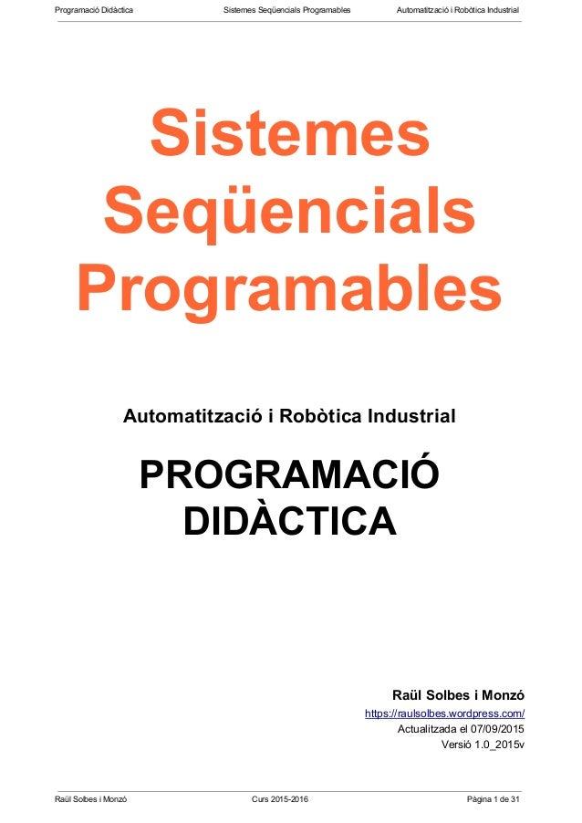 ProgramacióDidàctica SistemesSeqüencialsProgramables AutomatitzacióiRobòticaIndustrial   ...