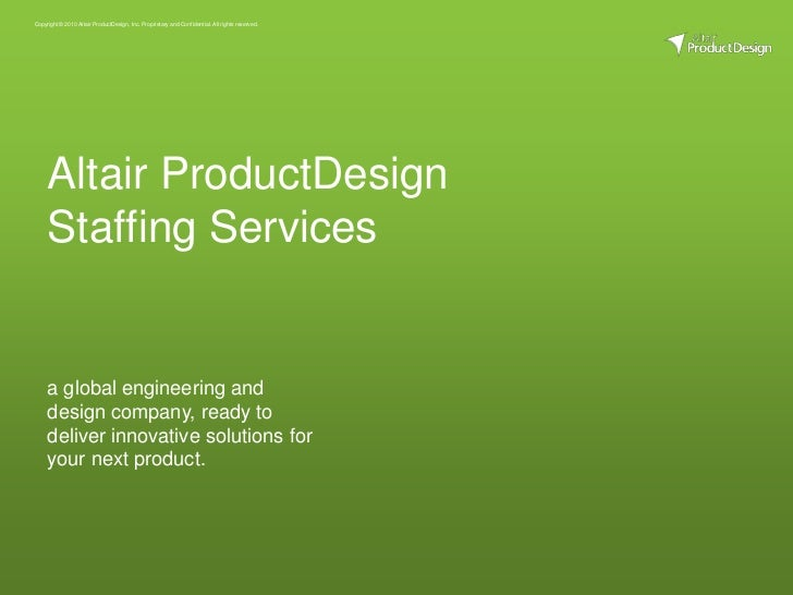a global engineering and design company, ready to deliver innovative solutions for your next product.<br />Altair ProductD...