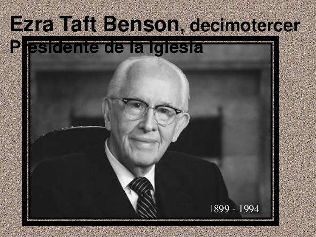 Ezra Taft Benson, decimotercer Presidente de la Iglesia 1899 - 1994