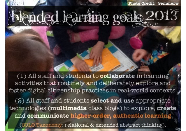 Photo Credit: @emmerwblended learning goals 2013   (1) All staff and students to collaborate in learning  activities that ...