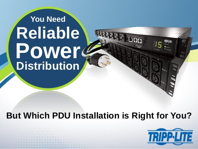 You Need But Which PDU Installation is Right for You? Reliable Power Distribution