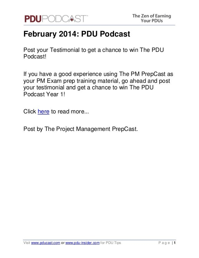 February 2014: PDU Podcast Post your Testimonial to get a chance to win The PDU Podcast! If you have a good experience usi...