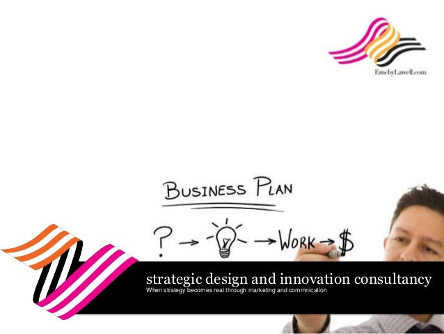 strategic design and innovation consultancyWhen strategy becomes real through marketing and commnication