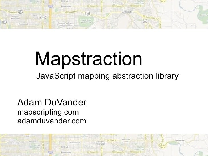 Mapstraction JavaScript mapping abstraction library Adam DuVander mapscripting.com adamduvander.com