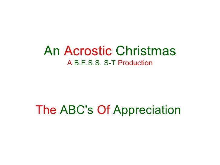 An  Acrostic   Christmas A   B.E.S.S. S-T   Production The   ABC's   Of   Appreciation