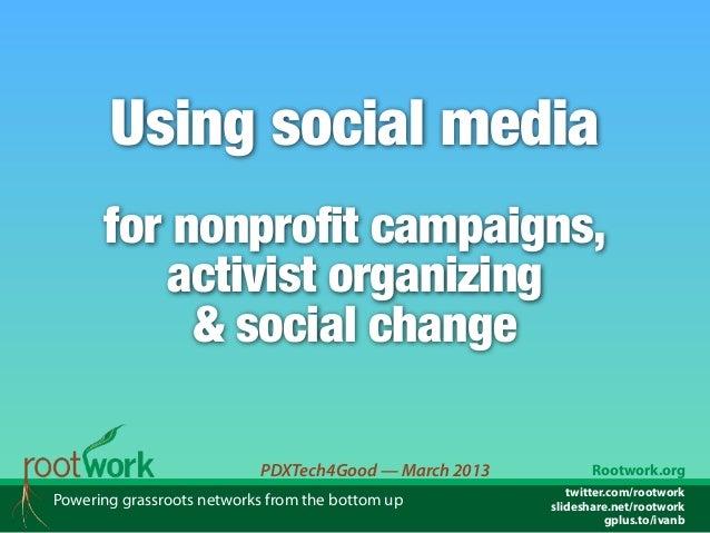 Using social media      for nonprofit campaigns,         activist organizing           & social change                    ...