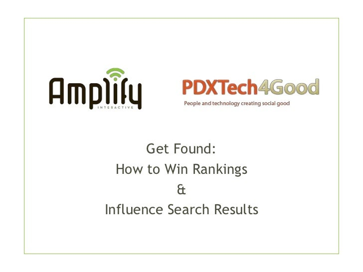 Get Found:  How to Win Rankings           &Influence Search Results