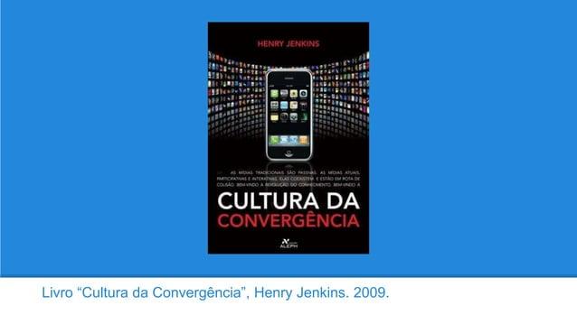 """Livro """"Cultura da Convergência"""", Henry Jenkins. 2009."""