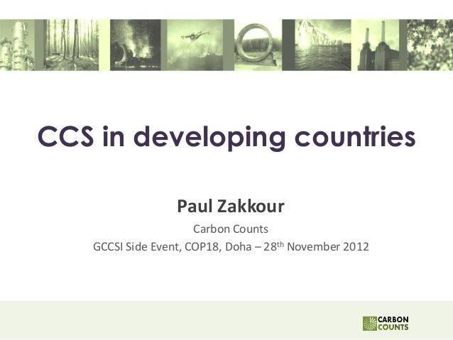 CCS in developing countries                  Paul Zakkour                      Carbon Counts   GCCSI Side Event, COP18, Do...