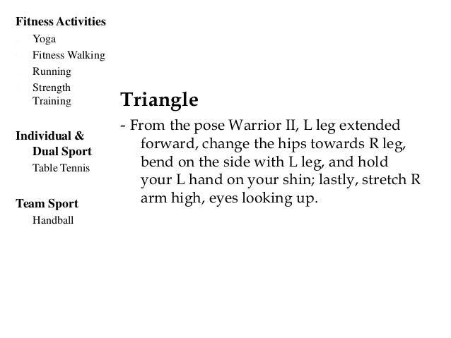 Fitness Activities a. Yoga b. Fitness Walking c. Running d. Strength Training Individual & Dual Sport - Table Tennis Team ...
