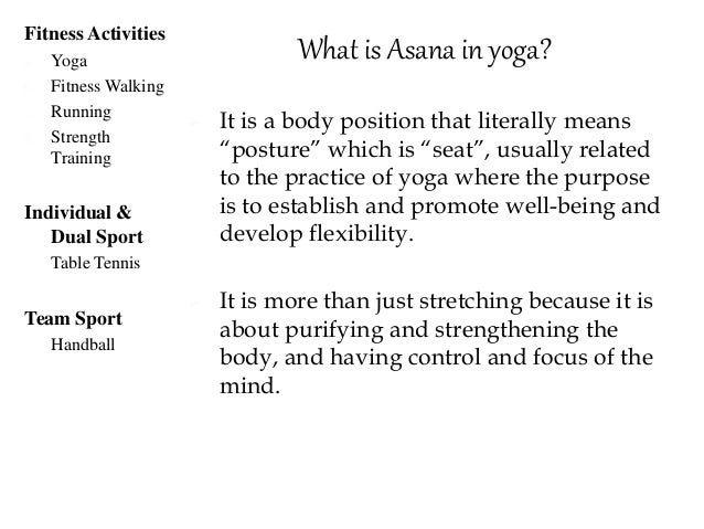 Advantages of engaging in yoga Some of the positions of Asana have various effects not only through the body but also in m...