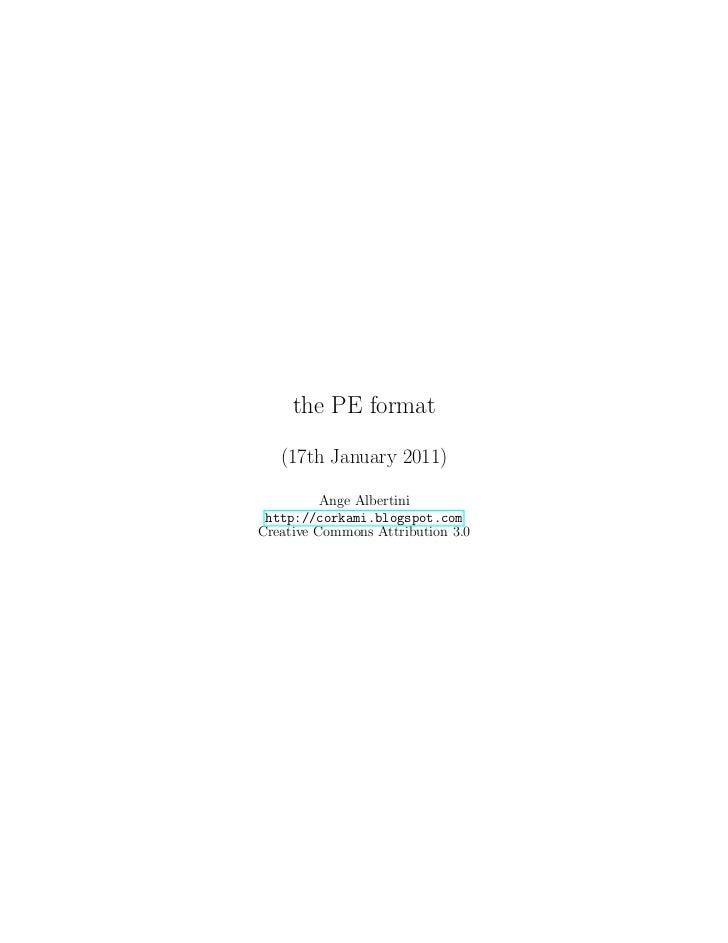 the PE format   (17th January 2011)          Ange Albertini http://corkami.blogspot.comCreative Commons Attribution 3.0