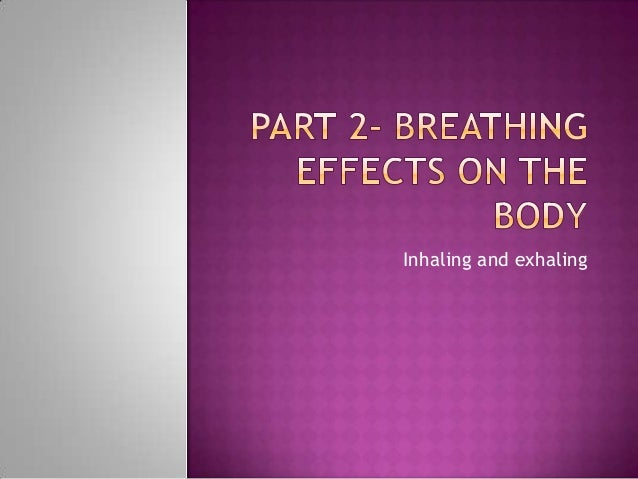 Inhaling and exhaling
