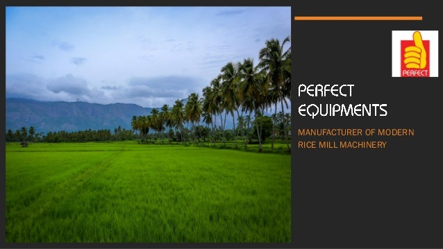 MANUFACTURER OF MODERN RICE MILL MACHINERY