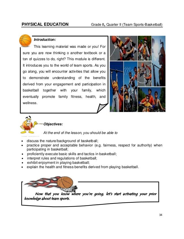 34 PHYSICAL EDUCATION Grade 8, Quarter II (Team Sports-Basketball) Objectives: At the end of the lesson, you should be abl...