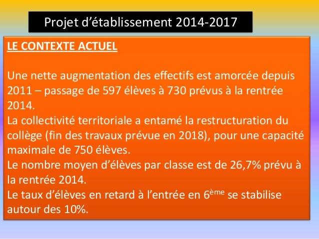 LE CONTEXTE ACTUEL Une nette augmentation des effectifs est amorcée depuis 2011 – passage de 597 élèves à 730 prévus à la ...