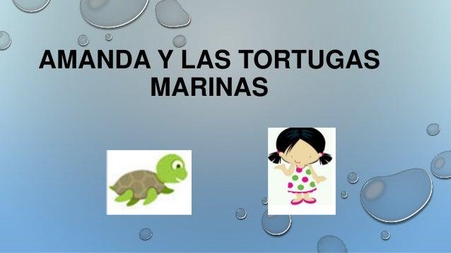 AMANDA Y LAS TORTUGAS MARINAS