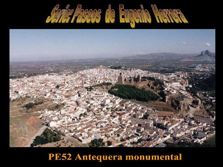 Serie: Paseos  de  Eugenio  Herrera PE52 Antequera monumental