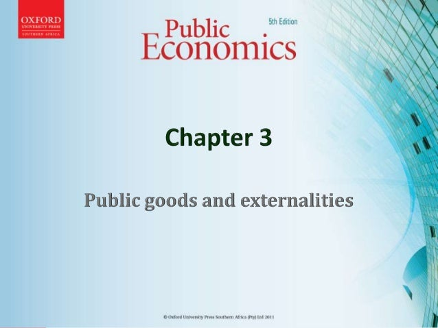• Explain the effects of positive and negative externalities with the aid of supply and demand analysis • Discuss the poli...