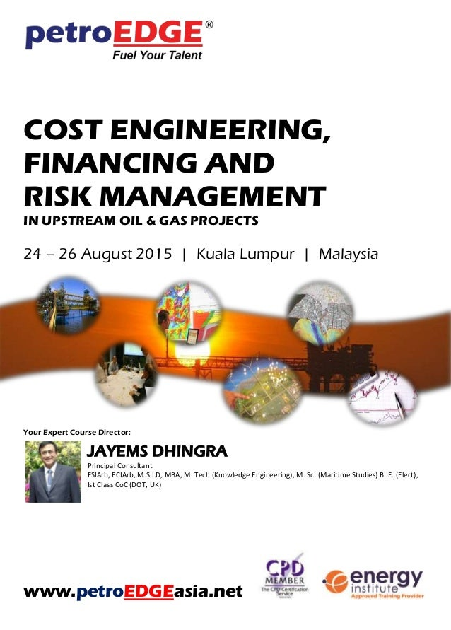 risk management in oil and gas project development dissertation Phil murray, ceo, petrotechnics managing operational risk and delivering on production targets in the oil it provides senior management in the oil and gas industry with the ability to reduce risk, optimize performance, drive continuous a major oil & gas project under a russian consortium, faced with.