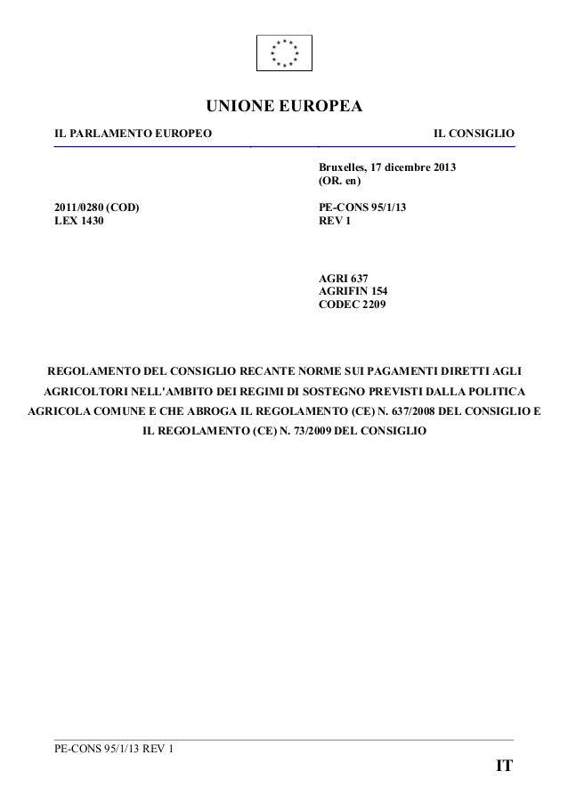UNIONE EUROPEA IL PARLAMENTO EUROPEO  IL CONSIGLIO Bruxelles, 17 dicembre 2013 (OR. en)  2011/0280 (COD) LEX 1430  PE-CONS...