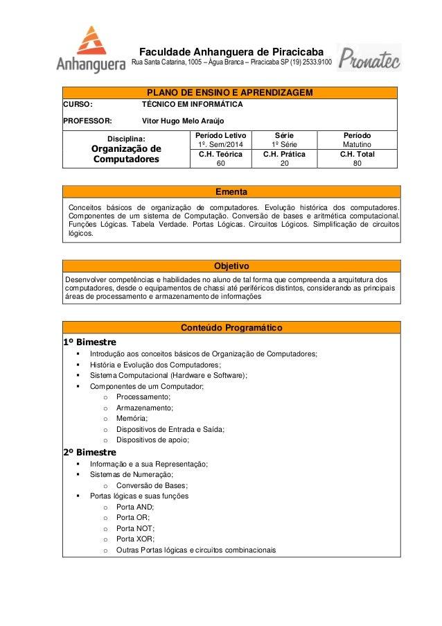 Faculdade Anhanguera de Piracicaba Rua Santa Catarina, 1005 – Água Branca – Piracicaba SP (19) 2533.9100 PLANO DE ENSINO E...