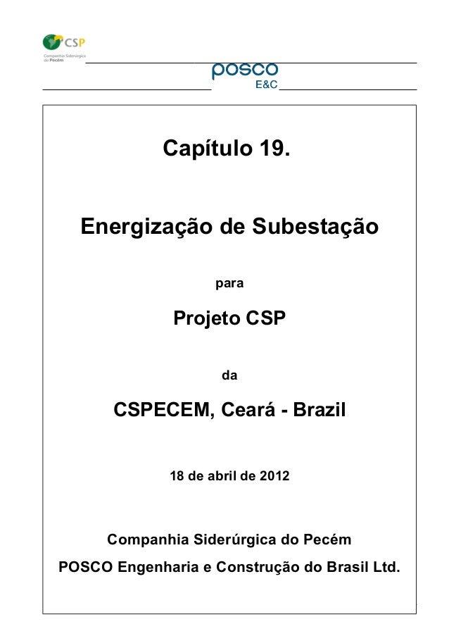 CNPJ: 132.739.21/0001-70 – Rod. CE 422 S/N – km 11,5, CIPP, Pecém, São Gonçalo do Amarante - CE, Brasil, CEP: 62670-000 Ca...