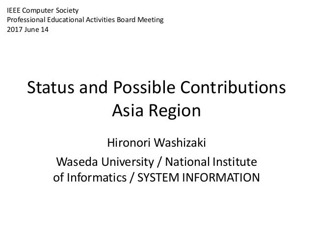 Status and Possible Contributions Asia Region Hironori Washizaki Waseda University / National Institute of Informatics / S...