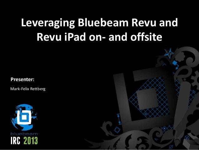 Peab - Leveraging Bluebeam Revu and Revu iPad - Bluebeam IRC 2013