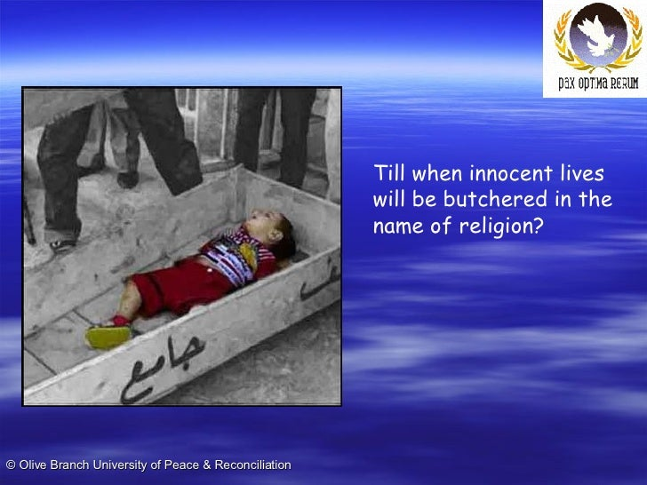 Till when innocent lives will be butchered in the name of religion?
