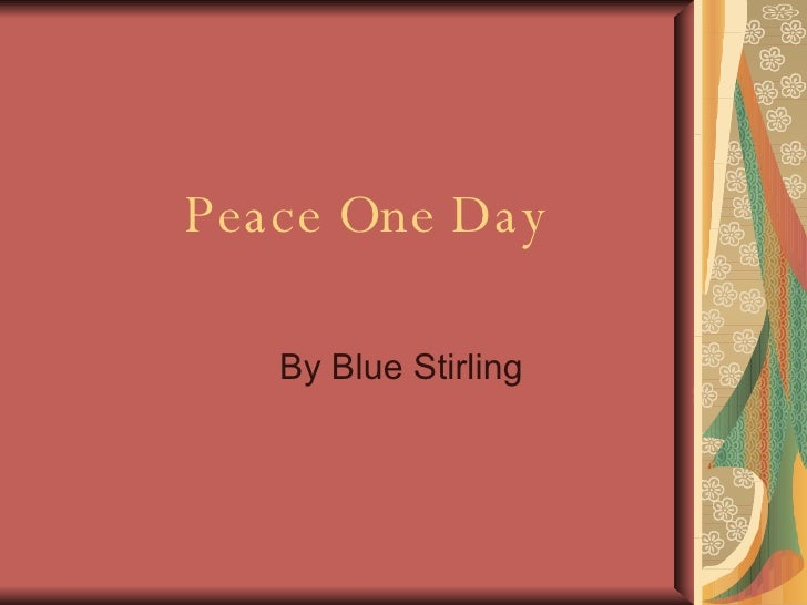 Peace One Day By Blue Stirling