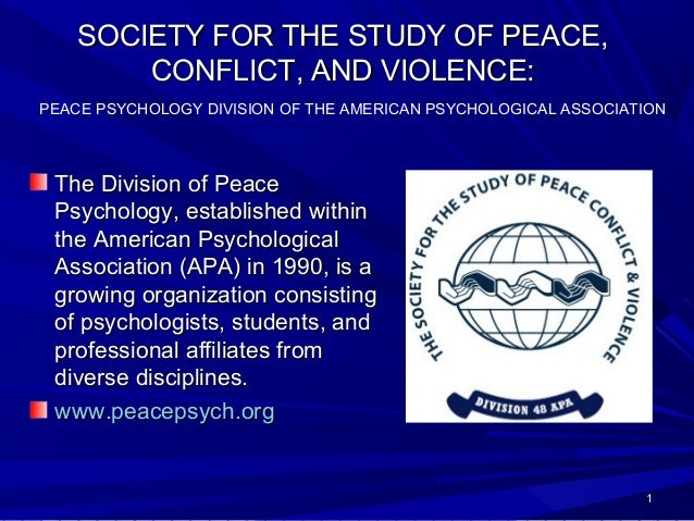 SOCIETY FOR THE STUDY OF PEACE,SOCIETY FOR THE STUDY OF PEACE,CONFLICT, AND VIOLENCE:CONFLICT, AND VIOLENCE:The Division o...