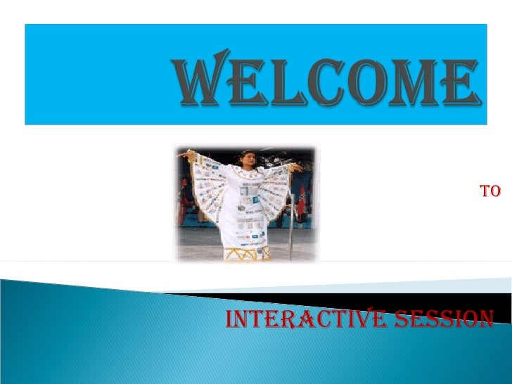 TO INTERACTIVE SESSION