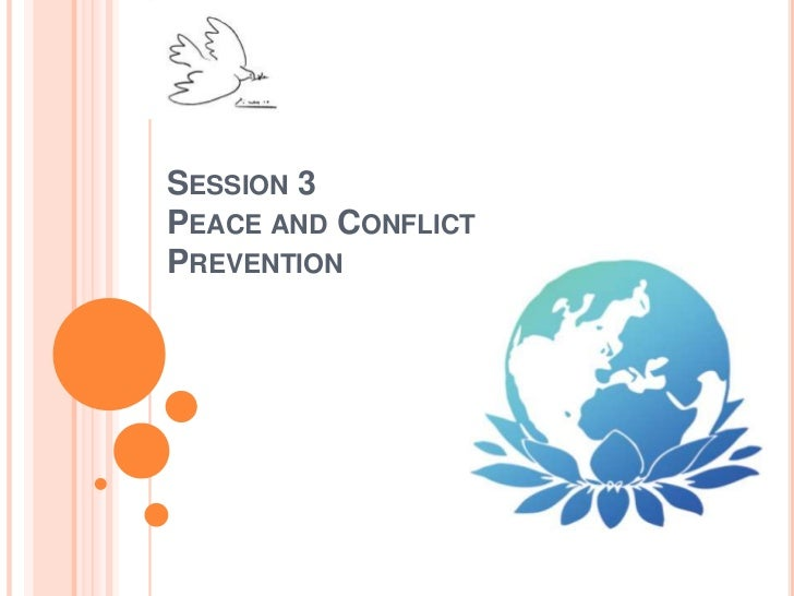 Session 3 Peace and Conflict Prevention<br />