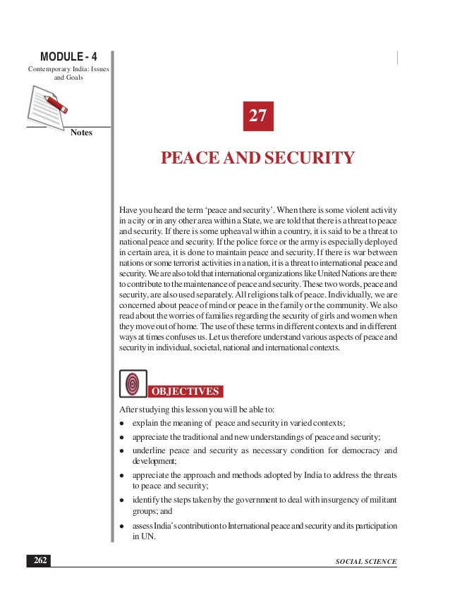 SOCIAL SCIENCE MODULE - 4 Peace and Security Contemporary India: Issues and Goals 262 Notes 27 PEACE AND SECURITY Have you...