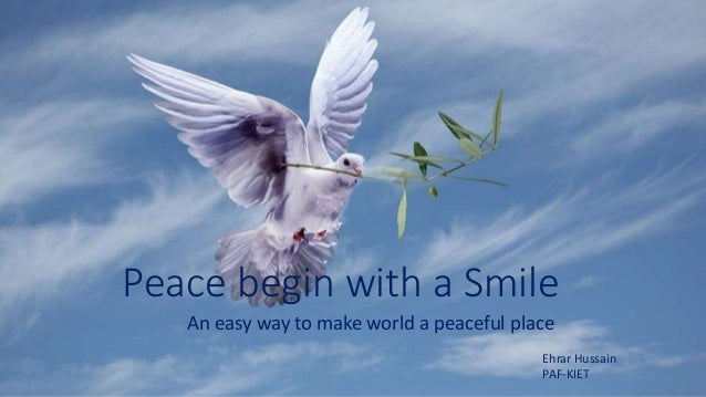 Peace begin with a smile