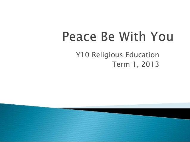 Y10 Religious EducationTerm 1, 2013