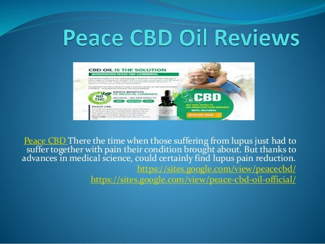 Peace CBD There the time when those suffering from lupus just had to suffer together with pain their condition brought abo...