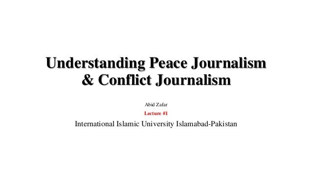 Understanding Peace Journalism and Conflict Journalism by