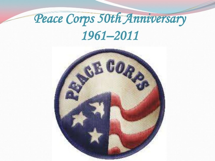 Peace Corps 50th Anniversary <br />1961–2011 <br />