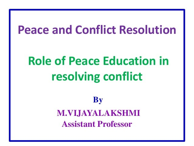 conflict resolution peace education Today, i want to share links to peace education activities that can be used throughout the year for peace education and conflict resolution you'll find activities for toddlers through elementary level.