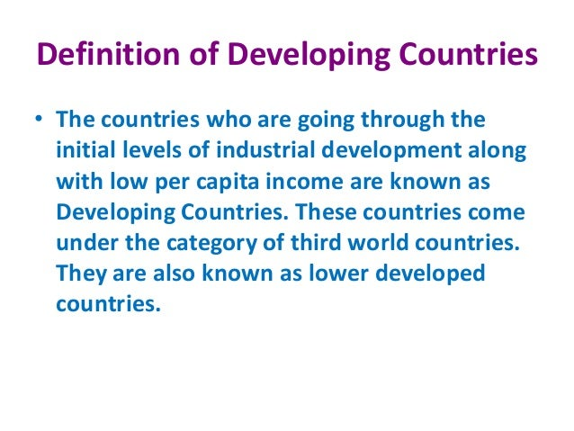 """term for developing nations The world bank says farewell to """"developing"""" countries  that's why the world bank's decision this week to ban the term """"developing countries"""" from its world development indicators ."""