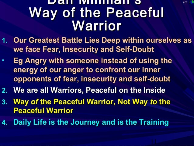 essay on the peaceful warrior Peaceful warrior introduction the movie 'peaceful warrior'is a 2007 drama film directed by victor salva and based on a novel 'way of the peaceful warrior.