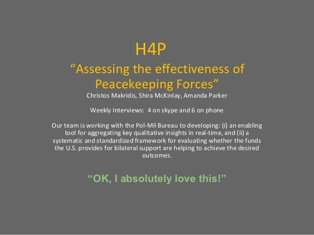 "H4P ""Assessing the effectiveness of Peacekeeping Forces"" Christos Makridis, Shira McKinlay, Amanda Parker Weekly Interview..."
