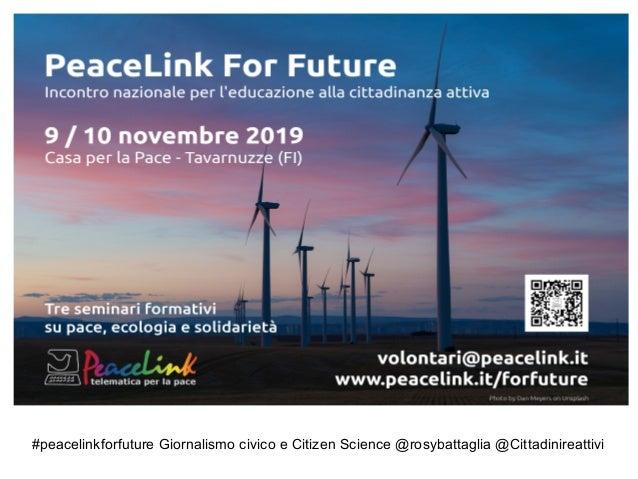 #peacelinkforfuture Giornalismo civico e Citizen Science @rosybattaglia @Cittadinireattivi